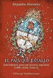 El Pais Que Estallo: Antecedentes Para Una Historia Argentina, 1806-1820 (Spanish Edition)