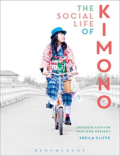 The Social Life of Kimono: Japanese Fashion Past and Present (Dress, Body, Culture)