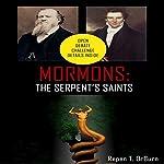 Mormons: The Serpent's Saints | Repen T. OrBurn