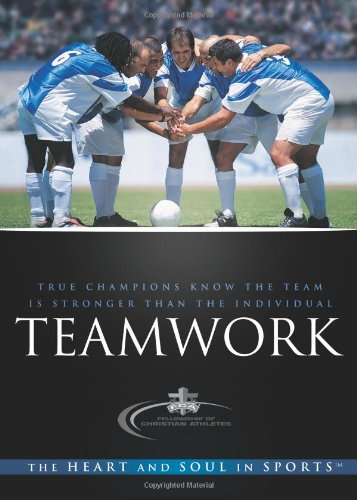 Download Teamwork: True Champions Know the Team is Stronger Than the Individual ebook