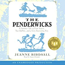 The Penderwicks: A Summer Tale of Four Sisters, Two Rabbits, and a Very Interesting Boy Audiobook by Jeanne Birdsall Narrated by Susan Denaker