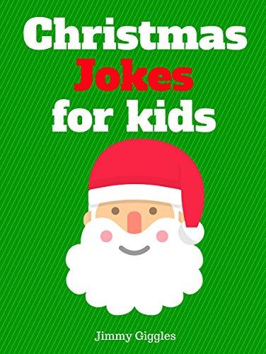 Christmas Jokes for Kids: Funny and Hilarious Christmas Jokes (Best ...