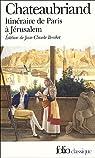 Itinéraires de Paris à Jérusalem : Et de Jérusalem à Paris suivi de Journal de Julien par Chateaubriand