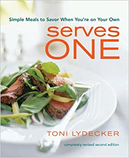 serves one simple meals to savor when you re on your own toni