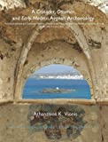 A Crusader, Ottoman, and Early Modern Aegean Archaeology : Built Environment and Domestic Material Culture in the Medieval and Post-Medieval Cyclades, Greece (13th-20th Centuries AD), Vionis, Athanasios K., 9087281773