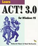 Learn ACT 3.0 for Windows 95, Bean, Deborah and Berkowitz, Neal, 1556225180