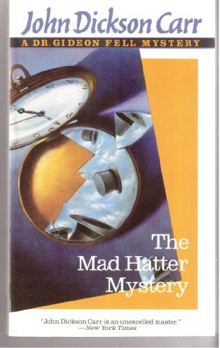 The Mad Hatter Mystery (Dr. Gideon Fell Mystery)
