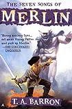The Seven Songs of Merlin, T. A. Barron, 0441009476