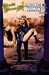 Wonder Woman '77 Meets The Bionic Woman #5