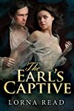 The Earl's Captive: Passion, Intrigue And Mystery In Regency England