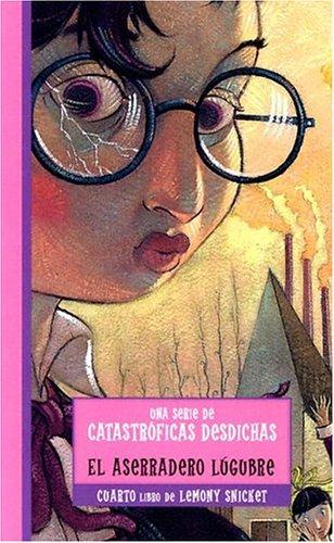 Aserradero lugubre, el (Series Of Unfortunate Events)