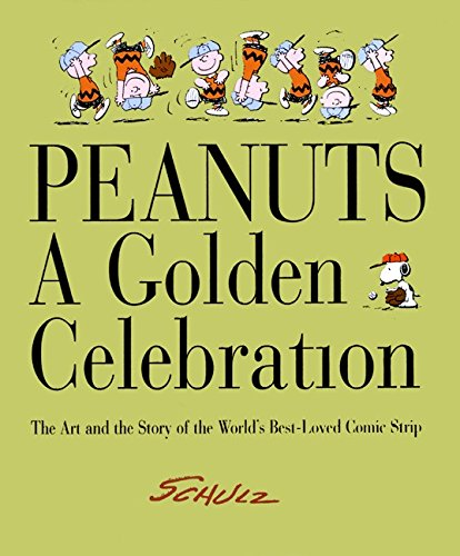 Peanuts: A Golden Celebration: The Art and the Story of the World's Best-Loved Comic (Powell Chestnut Table)