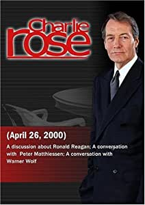 Charlie Rose with Frances Fitzgerald & Lou Cannon; Peter Matthiessen; Warner Wolf (April 26, 2000)