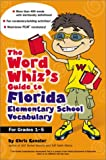 The Word Whiz's Guide to Florida Elementary School Vocabulary, Chris Kensler, 0743211014