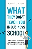 What They Don't Teach You In Business School