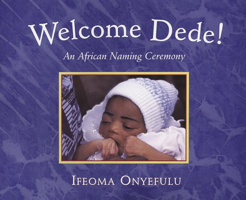 Search : Welcome Dede: An African Baby's Naming Ceremony