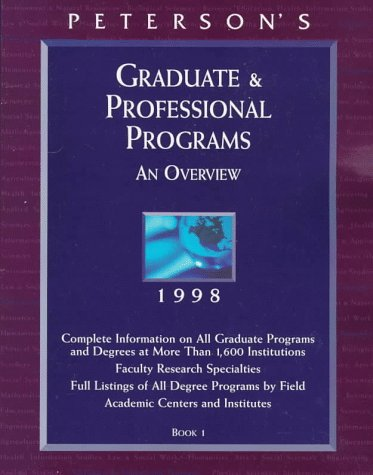 Peterson's Graduate & Professional Programs: An Overview 1998 (32nd ed)