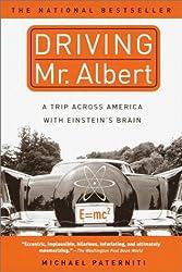 Driving Mr. Albert: A Trip Across America with Einstein's Brain