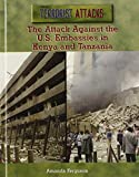 The Attack Against the U.S. Embassies in Kenya and Tanzania (Terrorist Attacks)