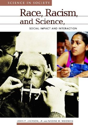 Race, Racism, and Science: Social Impact and Interaction (Science and Society) (Scientific Racism The Eugenics Of Social Darwinism)