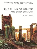 The Ruins of Athens and Other Overtures in Full Score, Ludwig van Beethoven, 0486406288