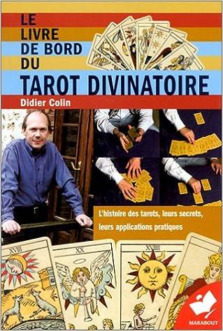 dfa9c5d571714 Amazon.fr - Le Livre de bord du tarot divinatoire - Didier Colin - Livres
