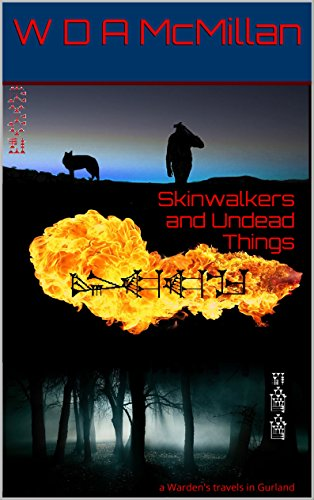 Skinwalkers and Undead Things: a Warden's travels in Gurland