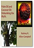 Palm Oil and Coconut Oil: Debunking The Myth