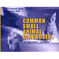 Common Small Animal Medical Diagnoses: An Algorithmic Approach