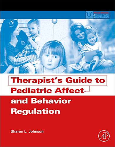 Therapist's Guide to Pediatric Affect and Behavior Regulation (Practical Resources for the Mental Health Professional)