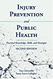 Injury Prevention And Public Health: Practical Knowledge, Skills, And Strategies, Tom Christoffel, Susan Gallagher, 076373392X