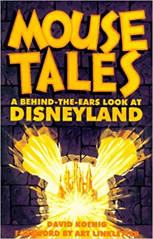 Mouse Tales: A Behind-The-Ears Look at Disneyland: David