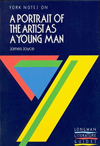 A Portrait of the Artist As a Young Man (York Notes)