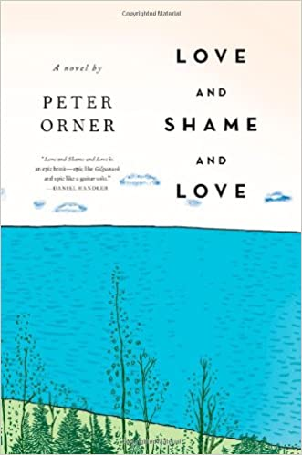 Amazon Love And Shame And Love A Novel 9780316129398 Peter