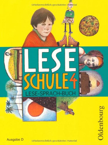 Leseschule 2-4 - Ausgabe D. Lese-Sprach-Buch (Neuausgabe für alle Bundesländer ausser Bayern): Ein Lese-Sprach-Buch für das 4. Schuljahr