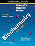 img - for Lippincott's Illustrated Reviews: Biochemistry, Fourth Edition (Lippincott's Illustrated Reviews Series) by Pamela C. Champe (2007-07-20) book / textbook / text book