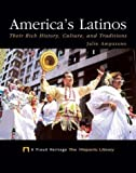 img - for America's Latinos: Their Rich History, Culture, and Traditions (Proud Heritage: The Hispanic Library) book / textbook / text book