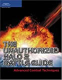 img - for The Unauthorized Halo 2 Battle Guide: Advanced Combat Techniques (Premier Press Game Development) book / textbook / text book