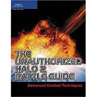 The Unauthorized Halo 2 Battle Guide: Advanced Combat Techniques (Premier Press Game Development)
