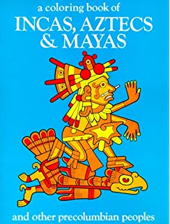 A Coloring Book Of Incas Aztecs And Mayas