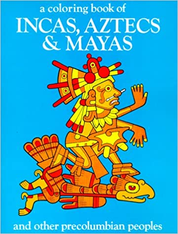 amazoncom a coloring book of incas aztecs and mayas 9780883880104 bellerophon books books