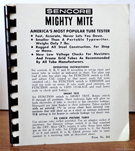 SENCORE Operating Instructions for Mighty Mite America's Most Popular Tube Tester (Form No. 241 )