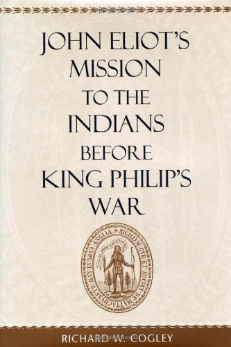John Eliot's Mission to the Indians before King Philip's War by Brand: Harvard University Press