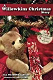 img - for A Willowkins Christmas Story book / textbook / text book