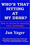 Who's That Sitting at My Desk?, Jan Yager, 1889262943