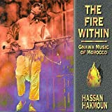 The Fire Within: Gnawa Music Of Morocco