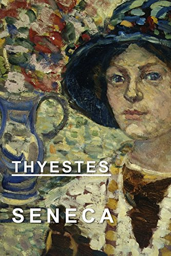 Thyestes Ebook Seneca Frank Justus Miller Amazon Kindle Store