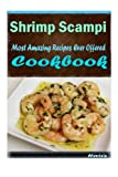 Shrimp Scampi: Most Amazing Recipes Ever Offered