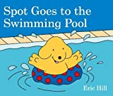 img - for Spot Goes to the Swimming Pool book / textbook / text book