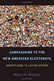 Campaigning to the New American Electorate, Marisa Abrajano, 080476896X